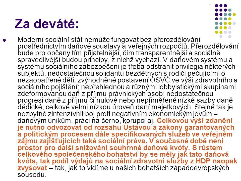 Za deváté: Moderní sociální stát nemůže fungovat bez přerozdělování prostřednictvím daňové soustavy a veřejných rozpočtů.