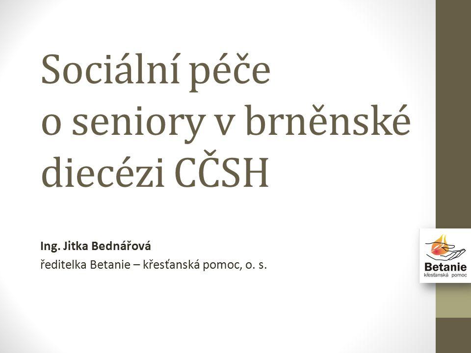 Sociální péče o seniory v brněnské diecézi CČSH Ing.