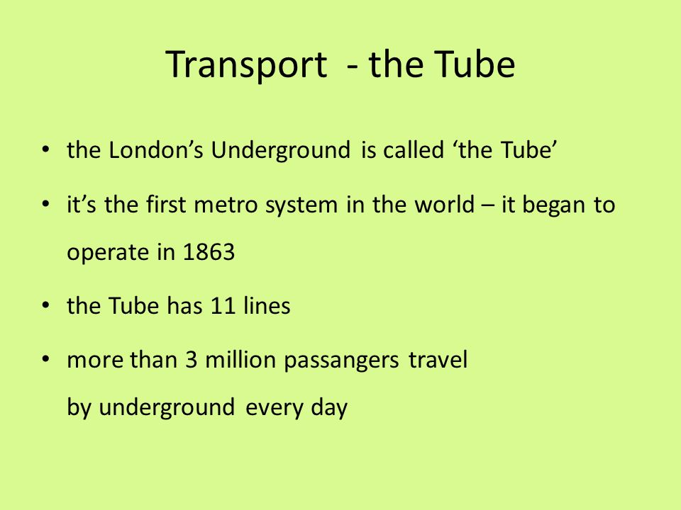 Other Means of Transport trams – the former tram system was the oldest in the world railways - trains famous London's black cabs - taxis recently cycling has become very popular cars are the common reason for city traffic jams
