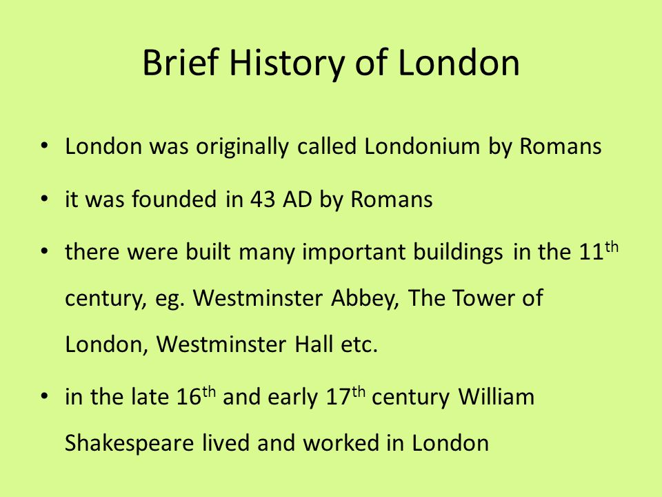 Brief History of London II there was Gunpowder Plot in 1605 – attempt to assassinate the king 1665 – 1666 there was the Great Plague in London, which killed over 100 000 people the consequence of this Great Plague was Great Fire in 1666 – it destroyed most of the City of London 1940-1941 – massive bombing by Germans during WWII