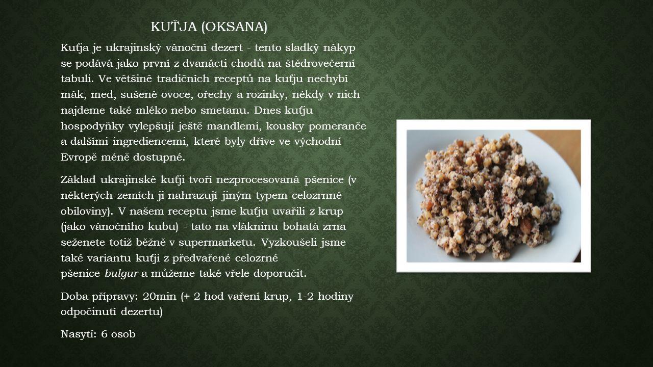 KUŤJA (OKSANA) Kuťja je ukrajinský vánoční dezert - tento sladký nákyp se podává jako první z dvanácti chodů na štědrovečerní tabuli.