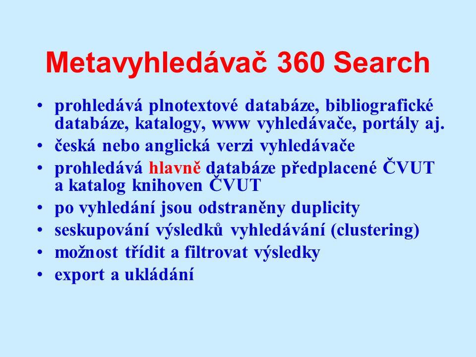 Metavyhledávač 360 Search prohledává plnotextové databáze, bibliografické databáze, katalogy, www vyhledávače, portály aj.