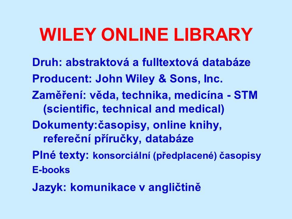 WILEY ONLINE LIBRARY Druh: abstraktová a fulltextová databáze Producent: John Wiley & Sons, Inc.