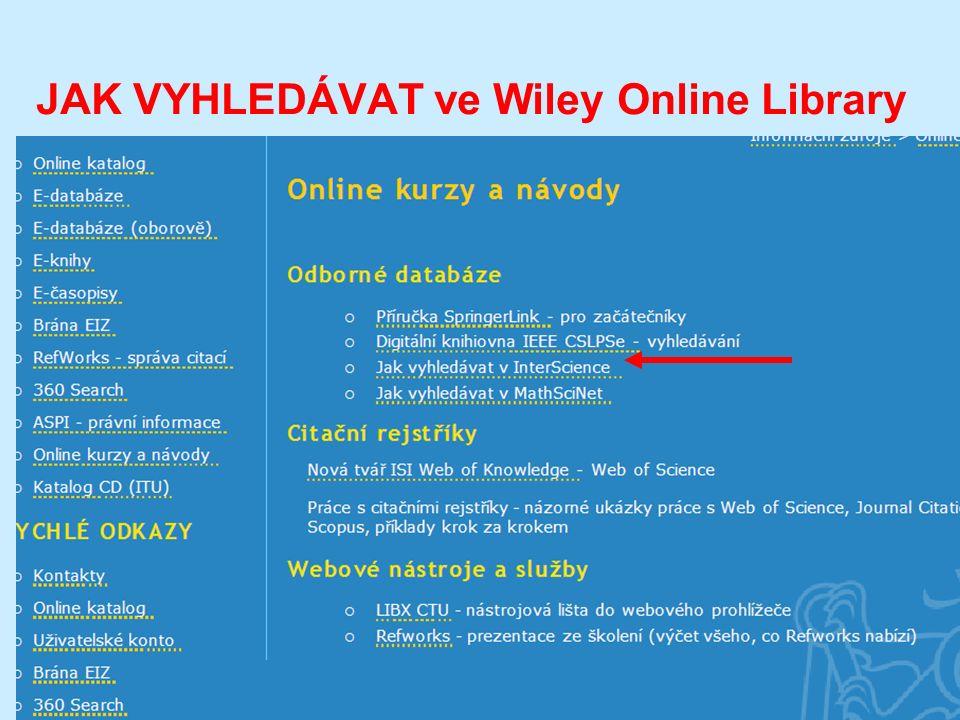JAK VYHLEDÁVAT ve Wiley Online Library