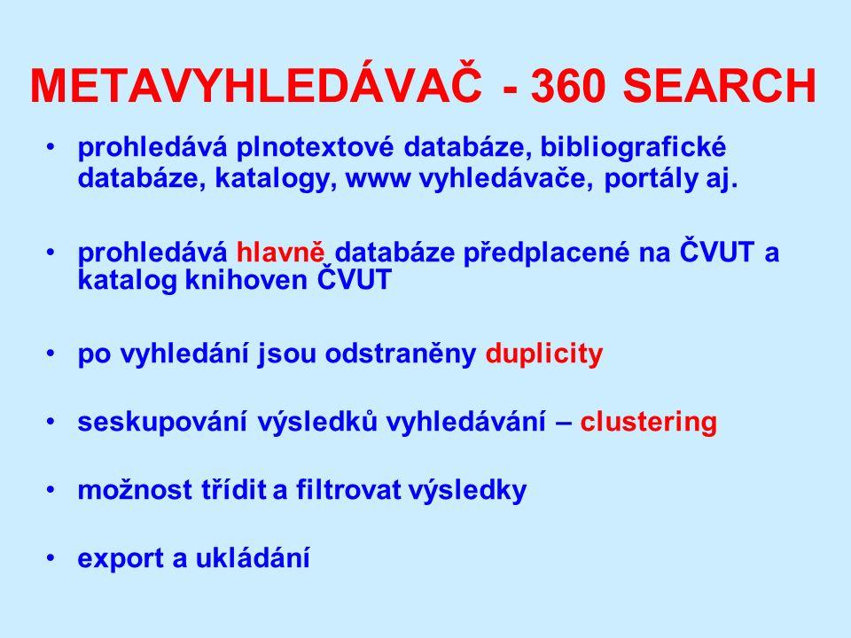 METAVYHLEDÁVAČ - 360 SEARCH prohledává plnotextové databáze, bibliografické databáze, katalogy, www vyhledávače, portály aj.
