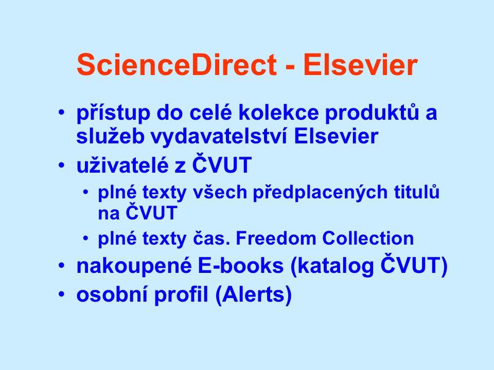 ScienceDirect - Elsevier přístup do celé kolekce produktů a služeb vydavatelství Elsevier uživatelé z ČVUT plné texty všech předplacených titulů na ČVUT plné texty čas.