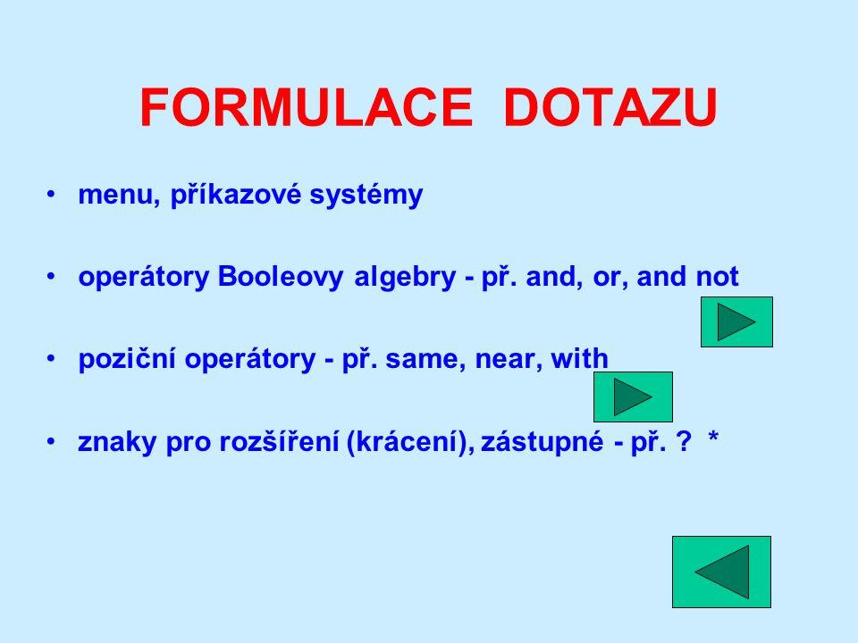 FORMULACE DOTAZU menu, příkazové systémy operátory Booleovy algebry - př.
