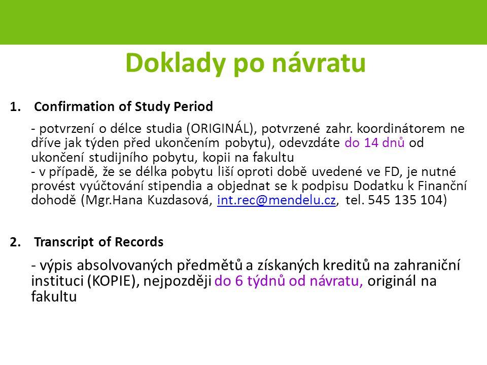 Doklady po návratu 1.Confirmation of Study Period - potvrzení o délce studia (ORIGINÁL), potvrzené zahr.