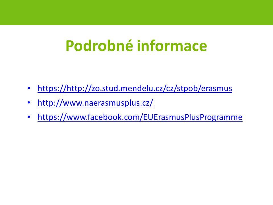 Podrobné informace https://http://zo.stud.mendelu.cz/cz/stpob/erasmus http://www.naerasmusplus.cz/ https://www.facebook.com/EUErasmusPlusProgramme strana 59