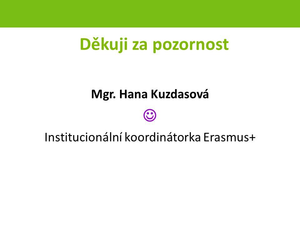 Děkuji za pozornost Mgr. Hana Kuzdasová Institucionální koordinátorka Erasmus+ strana 64