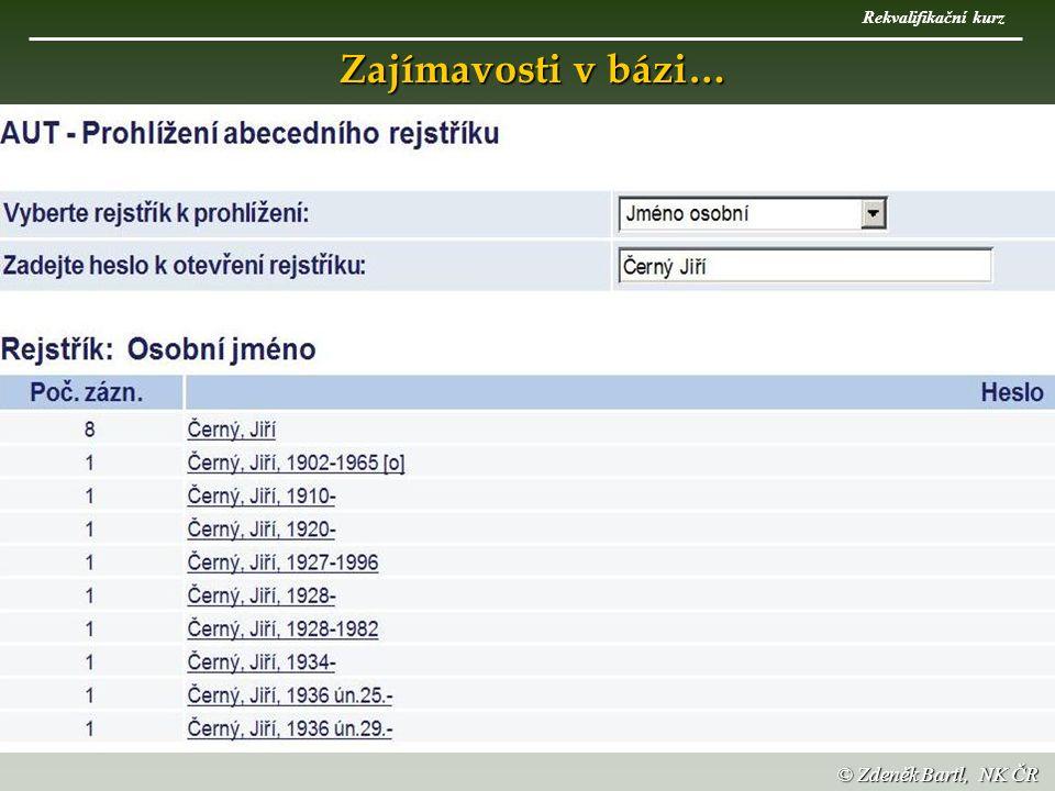 33 © Zdeněk Bartl, NK ČR Zajímavosti v bázi… Rekvalifikační kurz