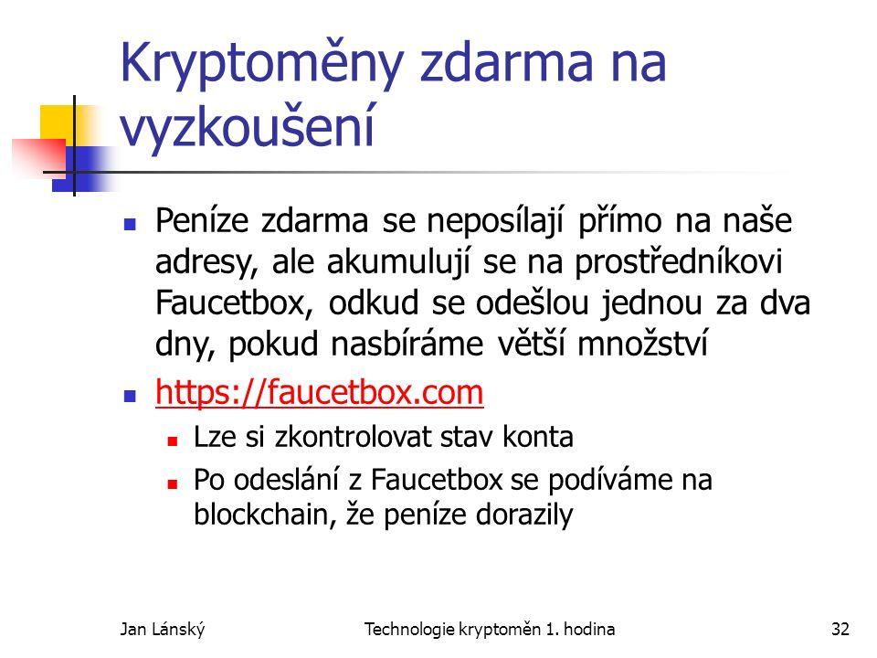 Jan LánskýTechnologie kryptoměn 1. hodina32 Kryptoměny zdarma na vyzkoušení Peníze zdarma se neposílají přímo na naše adresy, ale akumulují se na pros