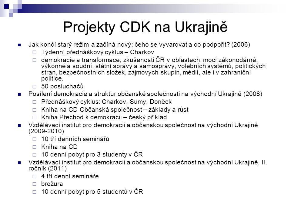 Projekty CDK na Ukrajině Jak končí starý režim a začíná nový; čeho se vyvarovat a co podpořit.