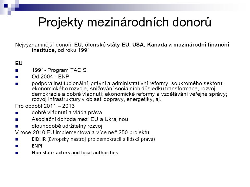 Projekty mezinárodních donorů UNDP (2005-2010, 45 projektů: 150 mil.