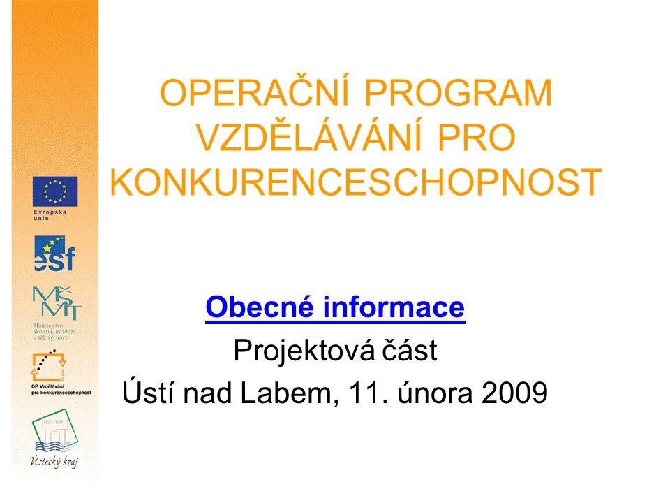 OPERAČNÍ PROGRAM VZDĚLÁVÁNÍ PRO KONKURENCESCHOPNOST Obecné informace Projektová část Ústí nad Labem, 11.