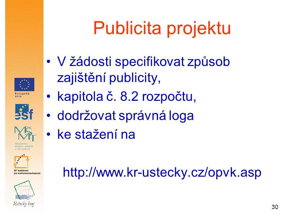 30 Publicita projektu V žádosti specifikovat způsob zajištění publicity, kapitola č.
