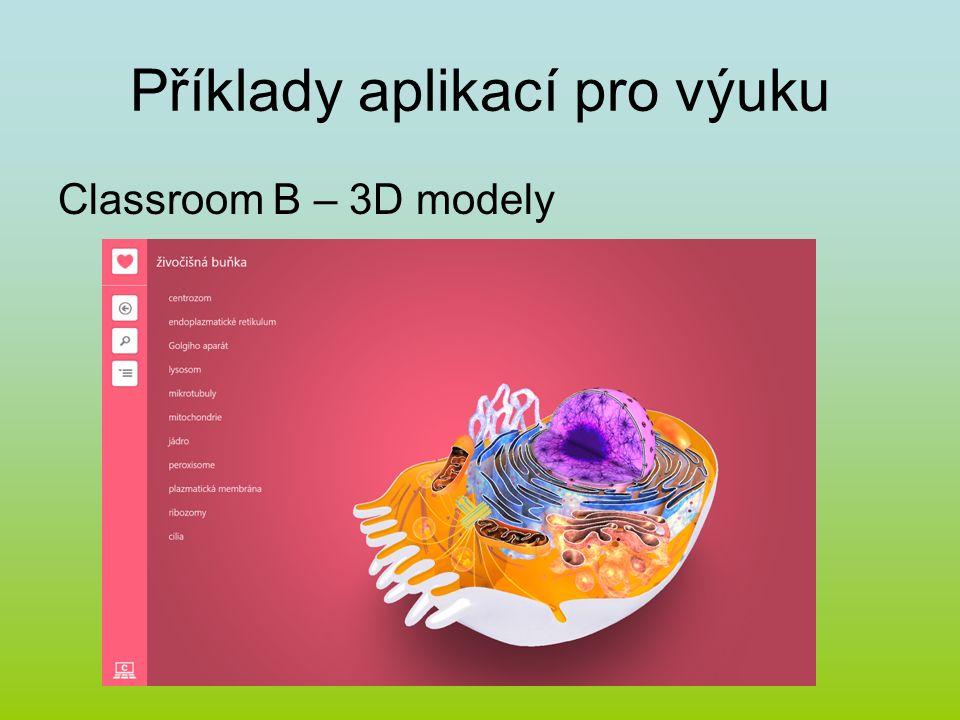 Příklady aplikací pro výuku Classroom B – 3D modely