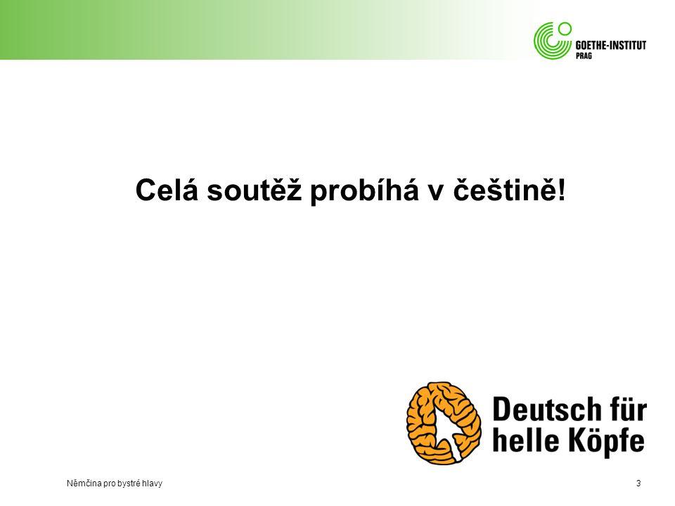 Celá soutěž probíhá v češtině! Němčina pro bystré hlavy3