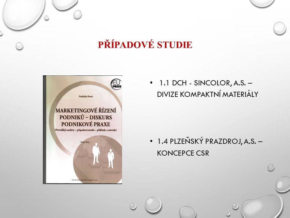PŘÍPADOVÉ STUDIE 1.1 DCH - SINCOLOR, A.S. – DIVIZE KOMPAKTNÍ MATERIÁLY 1.4 PLZEŇSKÝ PRAZDROJ, A.S.