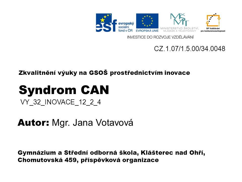 SYNDROM CAN Syndrom týraného, zneužívaného a zanedbávaného dítěte VY_32_INOVACE_12_2 _4 Mgr.