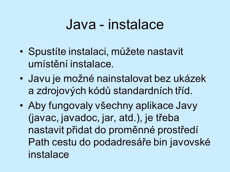 Java - instalace Spustíte instalaci, můžete nastavit umístění instalace.