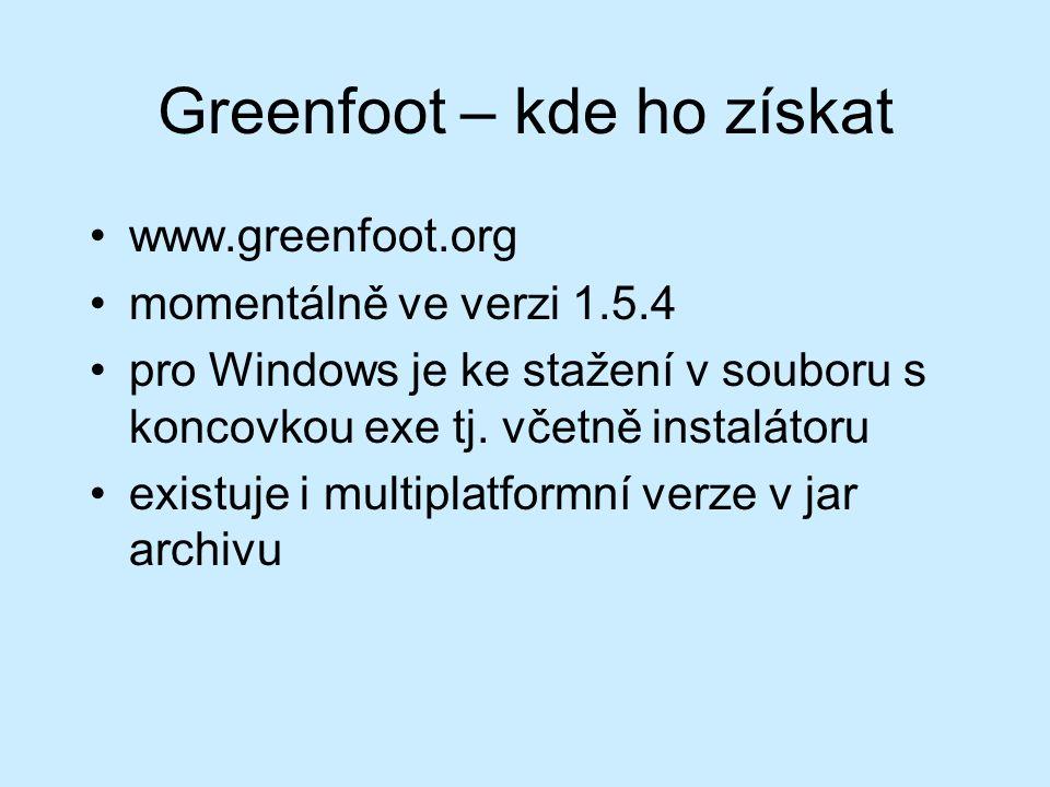 Greenfoot – kde ho získat www.greenfoot.org momentálně ve verzi 1.5.4 pro Windows je ke stažení v souboru s koncovkou exe tj.