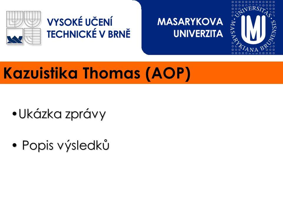 Kazuistika Thomas (AOP) Ukázka zprávyUkázka zprávy Popis výsledků Popis výsledků