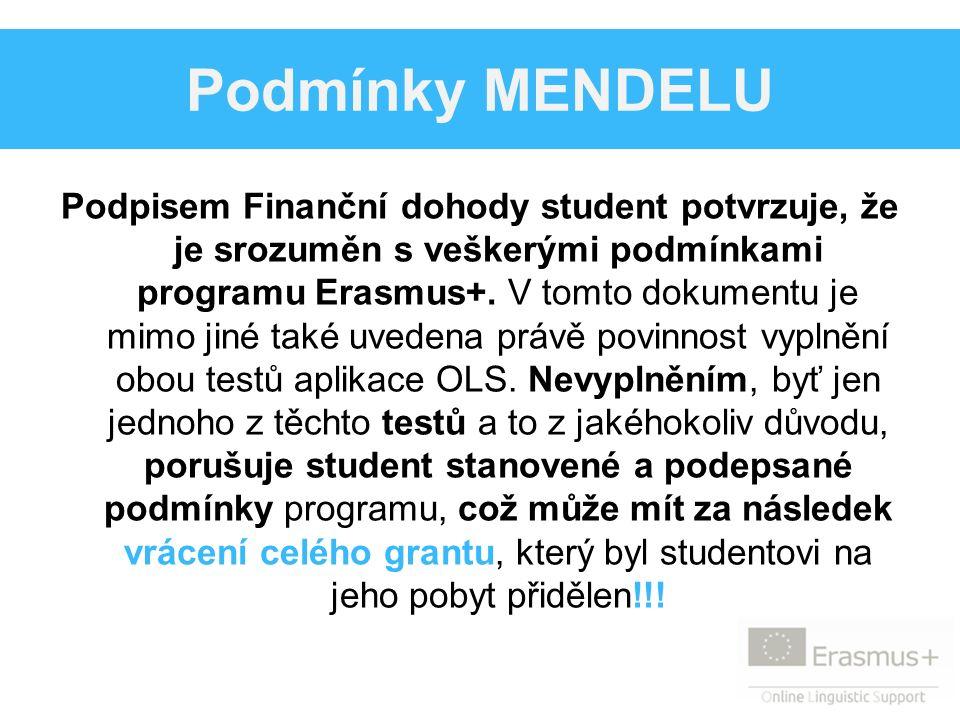 Podmínky MENDELU Podpisem Finanční dohody student potvrzuje, že je srozuměn s veškerými podmínkami programu Erasmus+.