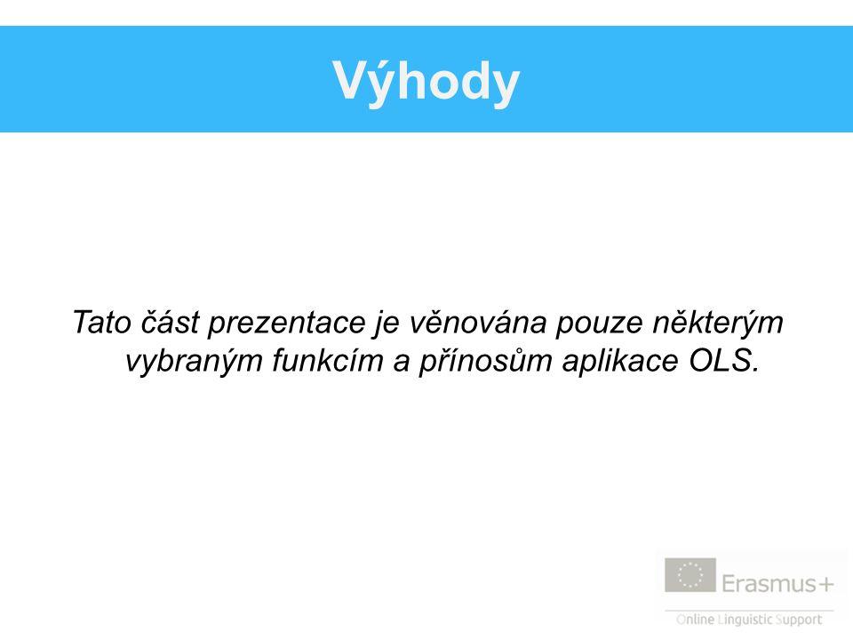 Tato část prezentace je věnována pouze některým vybraným funkcím a přínosům aplikace OLS.