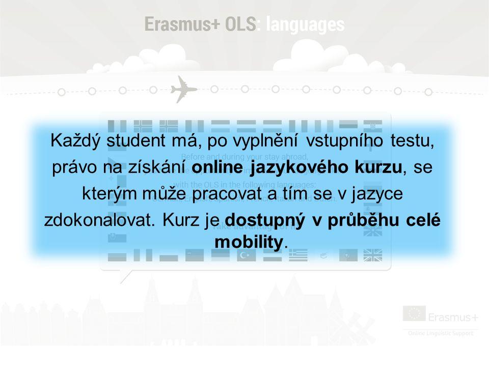 Každý student má, po vyplnění vstupního testu, právo na získání online jazykového kurzu, se kterým může pracovat a tím se v jazyce zdokonalovat.