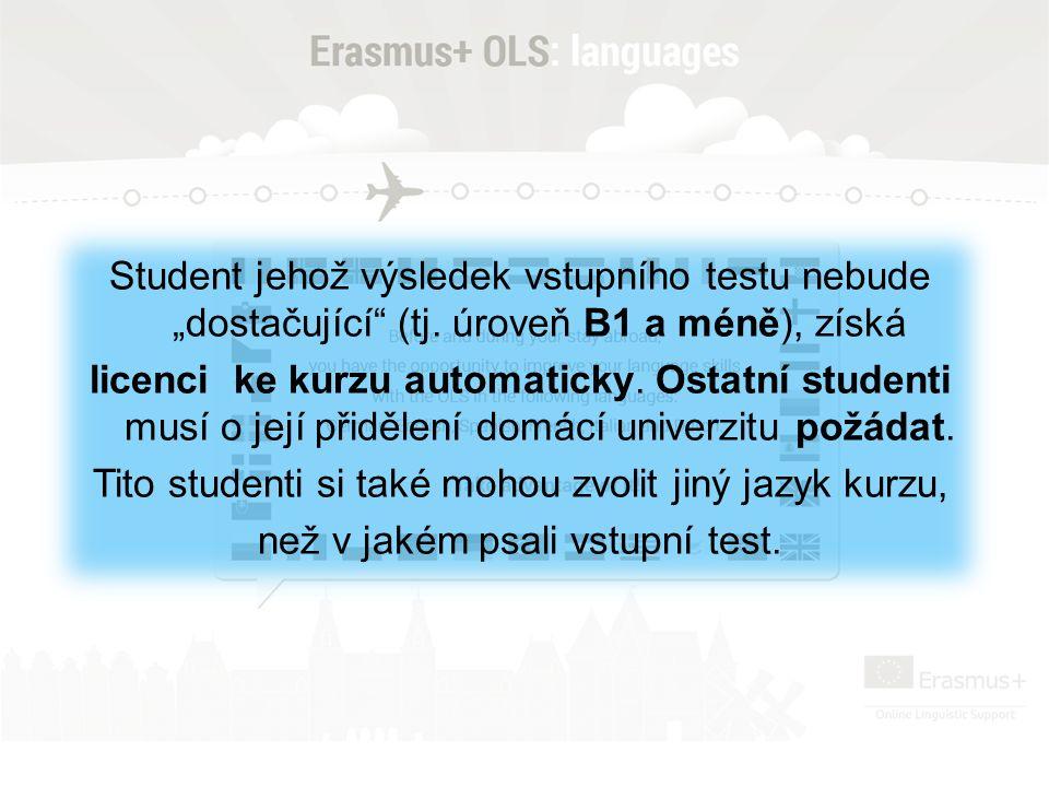 """Student jehož výsledek vstupního testu nebude """"dostačující"""" (tj. úroveň B1 a méně), získá licenci ke kurzu automaticky. Ostatní studenti musí o její p"""