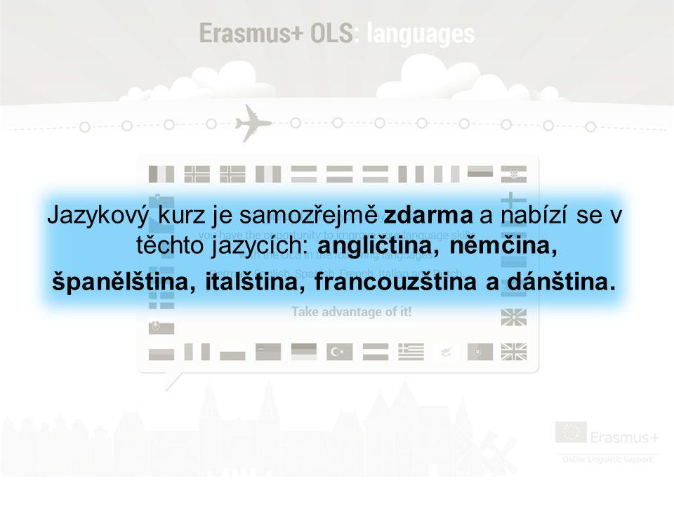 Jazykový kurz je samozřejmě zdarma a nabízí se v těchto jazycích: angličtina, němčina, španělština, italština, francouzština a dánština.