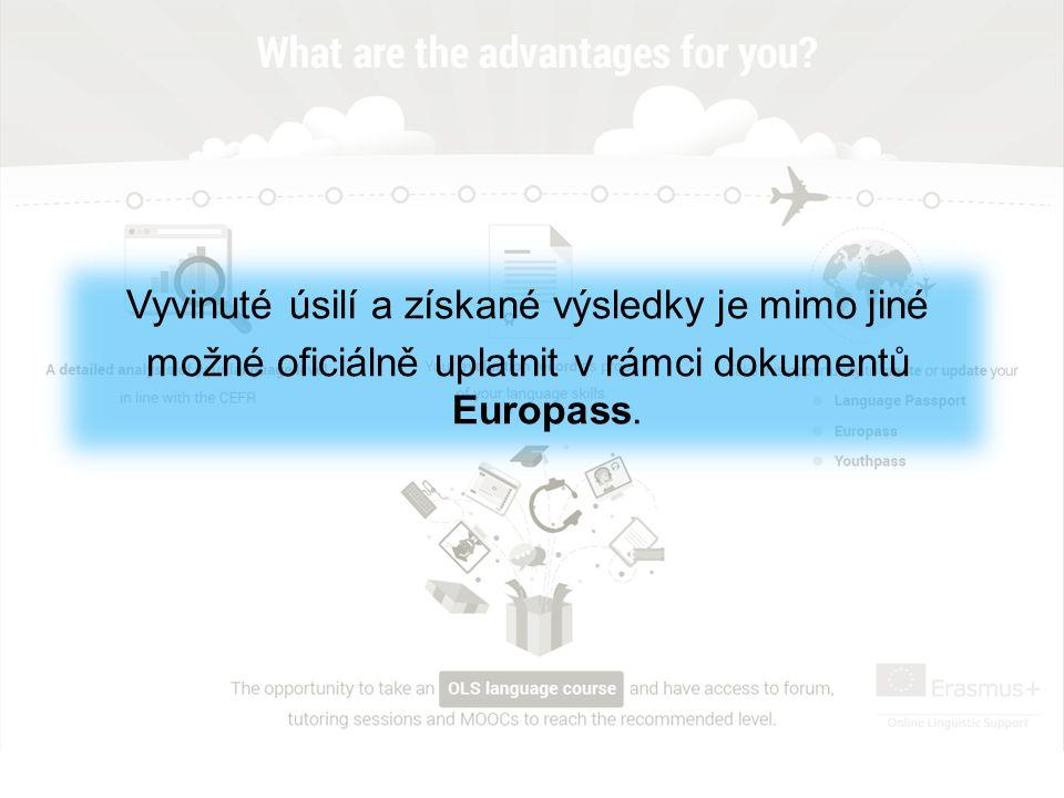 Vyvinuté úsilí a získané výsledky je mimo jiné možné oficiálně uplatnit v rámci dokumentů Europass.