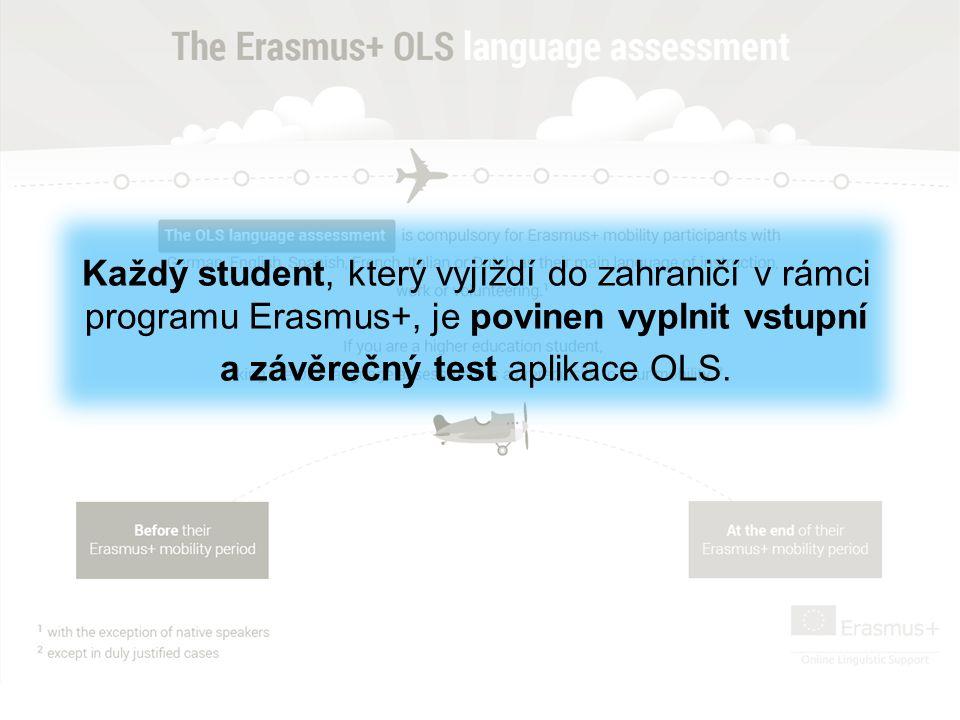 Každý student, který vyjíždí do zahraničí v rámci programu Erasmus+, je povinen vyplnit vstupní a závěrečný test aplikace OLS.