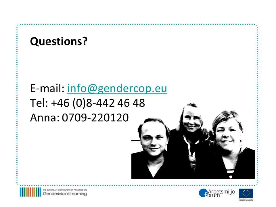 Questions? E-mail: info@gendercop.euinfo@gendercop.eu Tel: +46 (0)8-442 46 48 Anna: 0709-220120