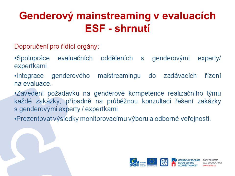 Genderový mainstreaming v evaluacích ESF - shrnutí Doporučení pro řídící orgány: Spolupráce evaluačních odděleních s genderovými experty/ expertkami.