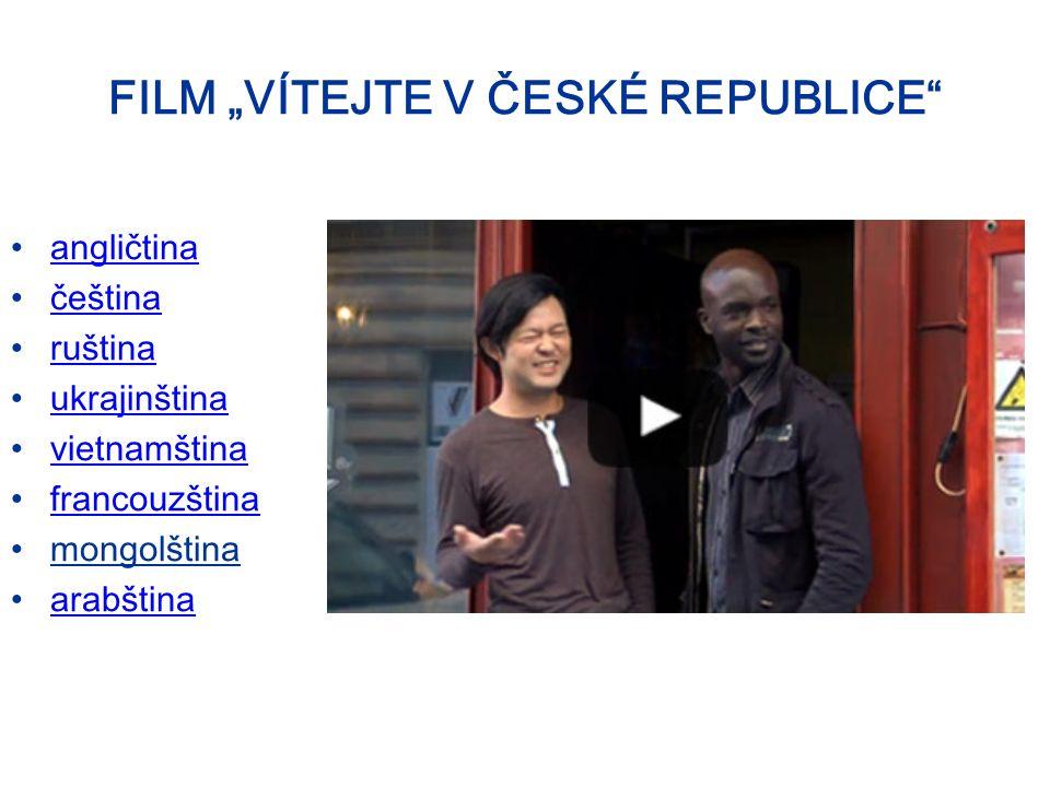 """FILM """"VÍTEJTE V ČESKÉ REPUBLICE angličtina čeština ruština ukrajinština vietnamština francouzština mongolština arabština"""