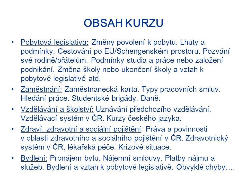 OBSAH KURZU Pobytová legislativa: Změny povolení k pobytu.