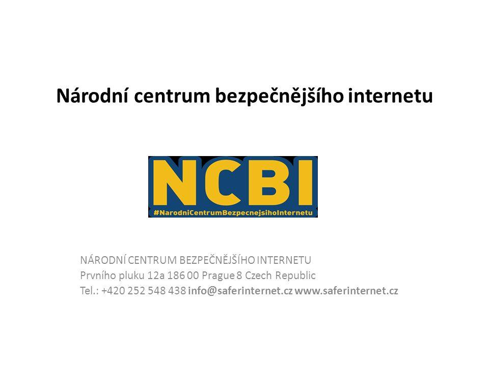 Národní centrum bezpečnějšího internetu NÁRODNÍ CENTRUM BEZPEČNĚJŠÍHO INTERNETU Prvního pluku 12a 186 00 Prague 8 Czech Republic Tel.: +420 252 548 438 info@saferinternet.cz www.saferinternet.cz