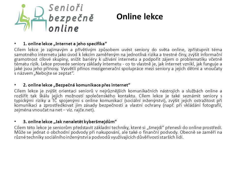 """Online lekce 1. online lekce """"Internet a jeho specifika"""" Cílem lekce je zajímavým a přívětivým způsobem uvést seniory do světa online, zpřístupnit tém"""