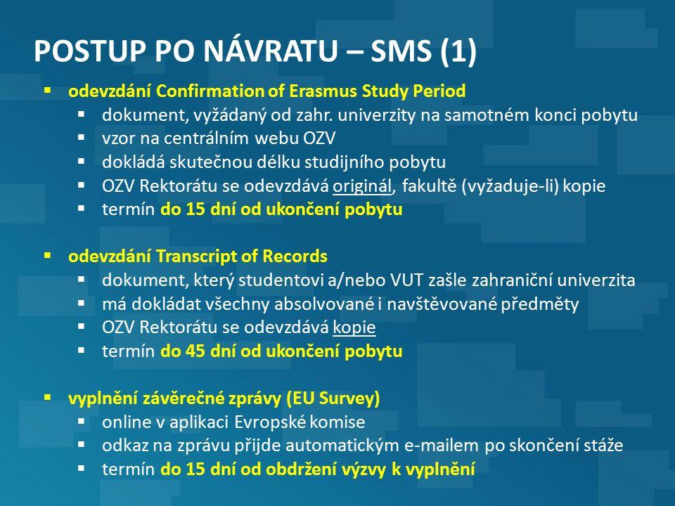 POSTUP PO NÁVRATU – SMS (1)  odevzdání Confirmation of Erasmus Study Period  dokument, vyžádaný od zahr.