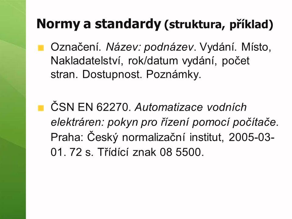 Normy a standardy (struktura, příklad) Označení. Název: podnázev.