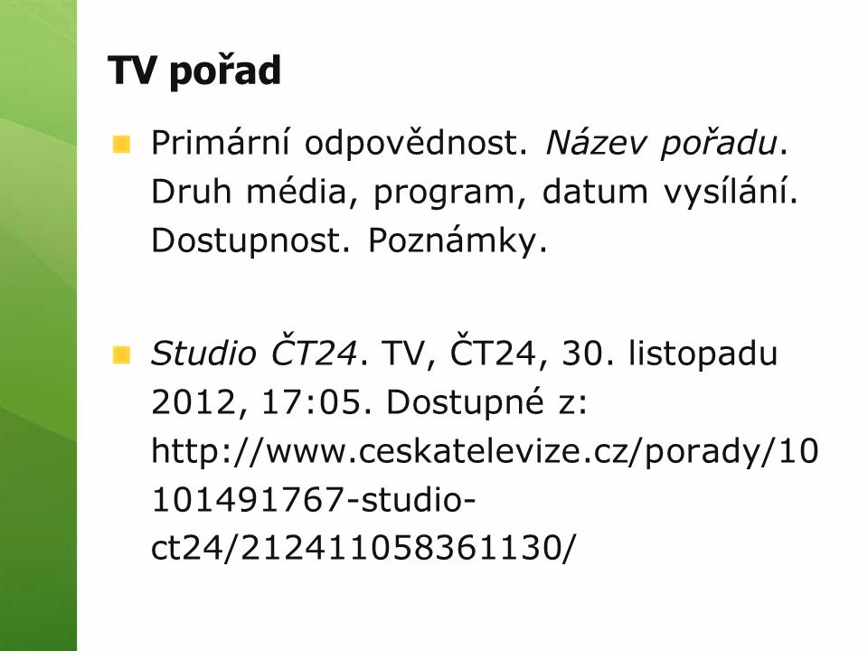 TV pořad Primární odpovědnost.Název pořadu. Druh média, program, datum vysílání.