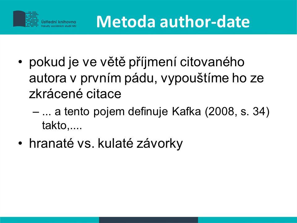 Metoda author-date pokud je ve větě příjmení citovaného autora v prvním pádu, vypouštíme ho ze zkrácené citace –...