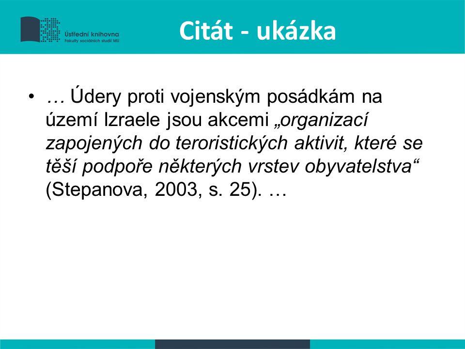 Metoda author-date (Harvardský styl) (příjmení prvního autora, rok, strana) –(Kafka, 2008, s.