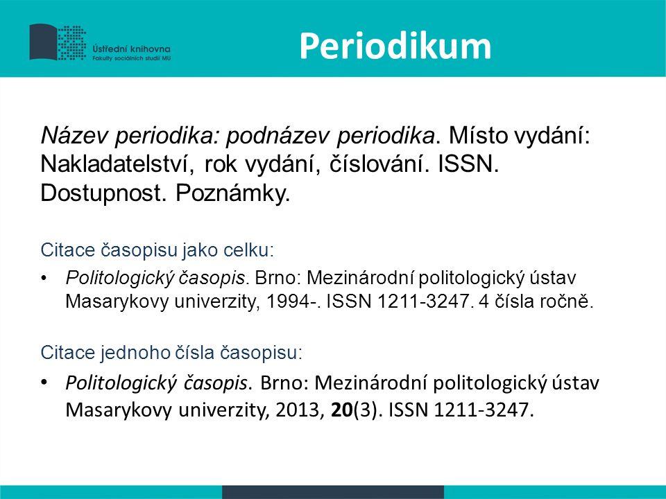 Periodikum Název periodika: podnázev periodika.