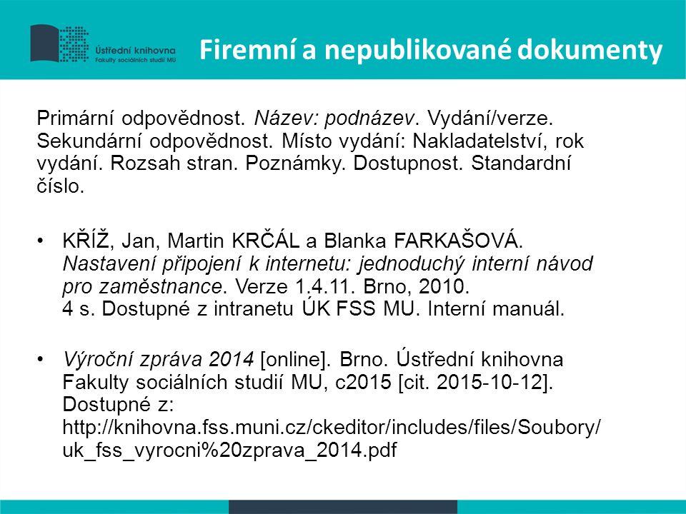 Firemní a nepublikované dokumenty Primární odpovědnost.