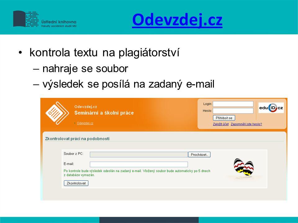 Odevzdej.cz kontrola textu na plagiátorství –nahraje se soubor –výsledek se posílá na zadaný e-mail