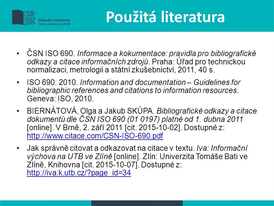 Použitá literatura ČSN ISO 690.