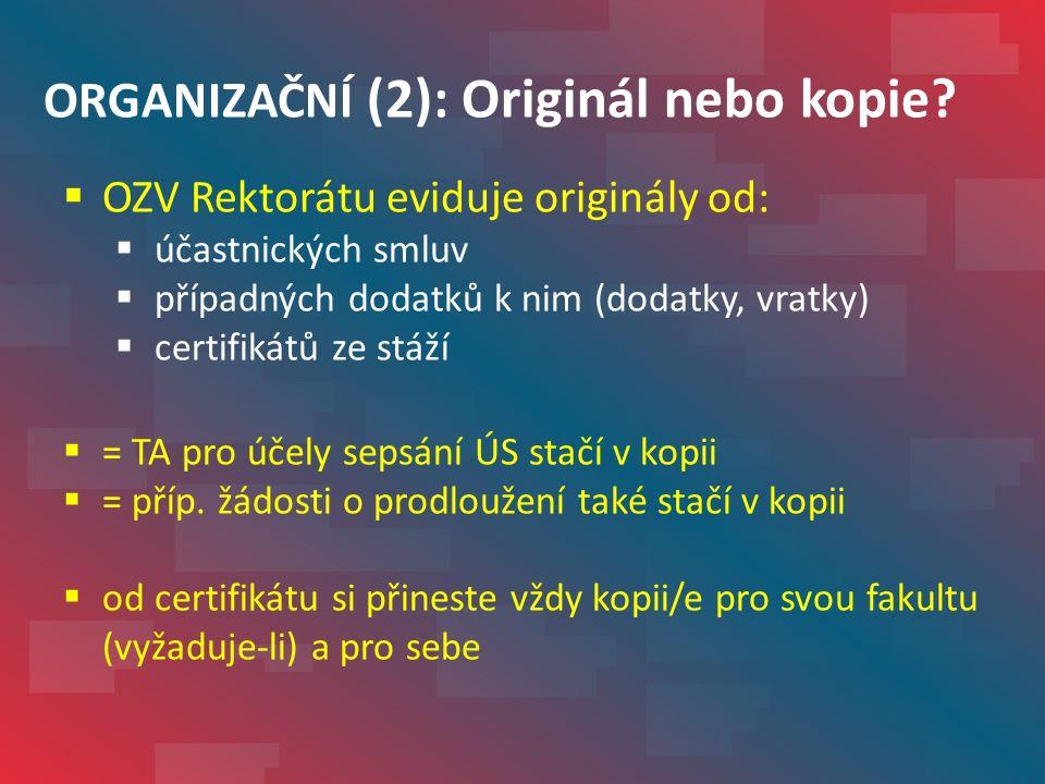 ORGANIZAČNÍ (2): Originál nebo kopie.